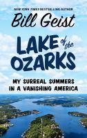 Cover image for Lake of the Ozarks my surreal summers in a vanishing America