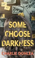 Cover image for Some choose darkness