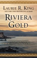 Cover image for Riviera gold a novel of suspense featuring Mary Russell and Sherlock Holmes
