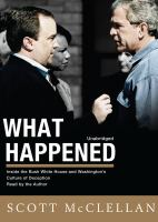 Cover image for What happened inside the Bush White House and Washington's culture of deception