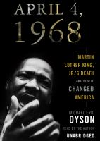 Cover image for April 4, 1968 Martin Luther King, Jr.'s death and the transformation of America