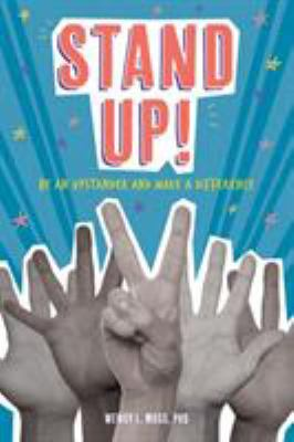 Imagen de portada para Stand up! : be an upstander and make a difference