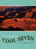 Cover image for Adventures of the cool seven : a utopian novel