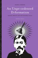 Cover image for An unprecedented deformation Marcel Proust and the sensible ideas