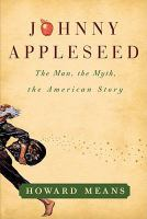 Cover image for Johnny Appleseed : the man, the myth, the American story