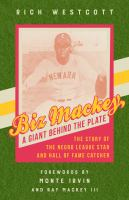 Imagen de portada para Biz Mackey, a giant behind the plate  the story of the Negro league star and Hall of Fame catcher