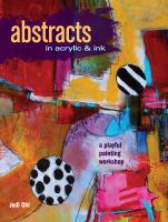 Cover image for Abstracts in acrylic and ink : a playful painting workshop