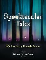 Cover image for Spooktacular tales : 25 just scary enough stories