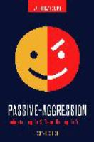 Cover image for Passive-aggression : understanding the sufferer, helping the victim
