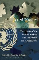 Cover image for ConUNdrum : the limits of the United Nations and the search for alternatives