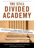 Cover image for The still divided academy how competing visions of power, politics, and diversity complicate the mission of higher education