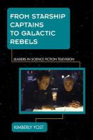 Cover image for From starship captains to galactic rebels  leaders in science fiction television
