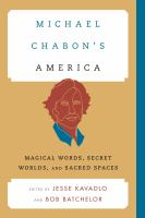 Cover image for Michael Chabon's America  Magical Words, Secret Worlds, and Sacred Spaces