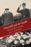 Cover image for Churchill and de Gaulle  the geopolitics of liberty