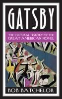 Cover image for Gatsby : the cultural history of the great American novel