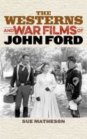 Cover image for The westerns and war films of John Ford
