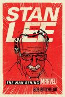 Cover image for Stan Lee : the man behind Marvel