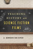 Cover image for Teaching history with science fiction films