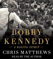 Cover image for Bobby Kennedy a raging spirit
