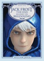 Cover image for Jack Frost : the end becomes the beginning