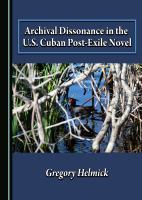Cover image for Archival dissonance in the U.S. Cuban post-exile novel