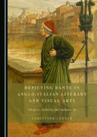 Cover image for Depicting Dante in Anglo-Italian literary and visual arts allegory, authority and authenticity
