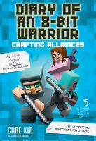 Cover image for Crafting alliances an unofficial Minecraft adventure.