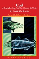 Cover image for Cod A biography of the fish that changed the world