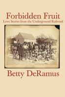 Cover image for Forbidden fruit Love stories from the underground railroad