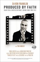 Cover image for Produced by faith : enjoy real success without losing your true self