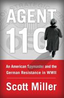 Cover image for Agent 110 : an American spymaster and the German resistance in WWII