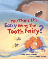 Cover image for You think it's easy being the tooth fairy?