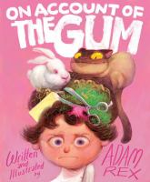 Cover image for On account of the gum