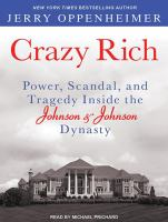 Cover image for Crazy rich power, scandal, and tragedy inside the Johnson & Johnson dynasty