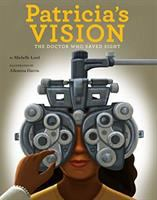 Cover image for Patricia's vision : the doctor who saved sight