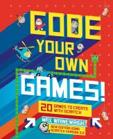 Cover image for Code your own games! : 20 games to create with Scratch