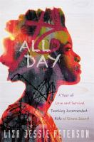 Cover image for All day : a year of love and survival teaching incarcerated kids at Rikers Island