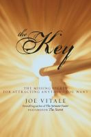 Cover image for The key the missing secret for attracting anything you want!
