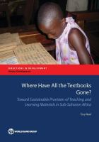 Cover image for Where have all the textbooks gone?  toward sustainable provision of teaching and learning materials in Sub-Saharan Africa
