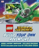 Cover image for LEGO DC comics super heroes : build your own adventure
