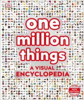 Cover image for One million things : a visual encyclopedia