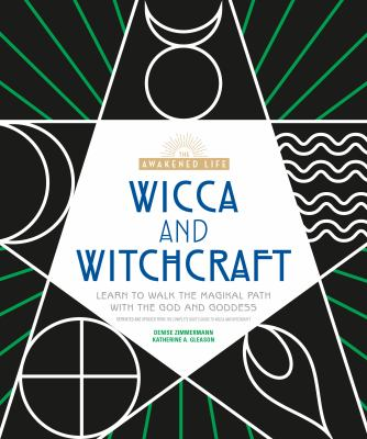 Cover image for The awakened life Wicca and witchcraft