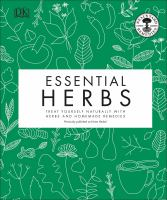 Cover image for Essential herbs : treat yourself naturally with herbs and homemade remedies