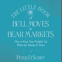 Cover image for The little book of bull moves in bear markets How to keep your portfolio up when the market is down