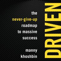 Cover image for Driven The never-give-up roadmap to massive success