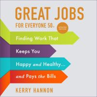 Cover image for Great jobs for everyone 50 +, updated edition Finding work that keeps you happy and healthy...and pays the bills