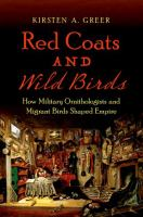 Cover image for Red coats and wild birds : how military ornithologists and migrant birds shaped empire