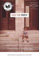 Cover image for Race for profit : how banks and the real estate industry undermined Black homeownership