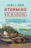 Cover image for Storming Vicksburg : Grant, Pemberton, and the Battles of May 19-22, 1863