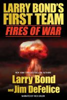 Cover image for Fires of war Larry bond's first team series, book 2